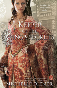 Keeper Of The King's Secret by Michelle Diener