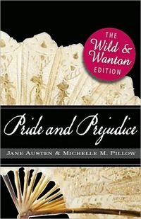 Pride And Prejudice by Michelle M. Pillow