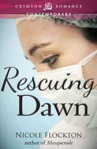 Rescuing Dawn by Nicole Flockton