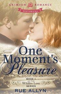 One Moment's Pleasure by Rue Allyn