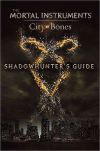 City of Bones: Shadowhunter's Guide