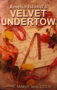 Amelia Island's Velvet Undertow by Jane Marie Malcolm