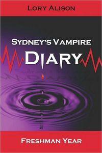 Sydney's Vampire Diary by Lory Alison