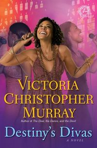 Destiny's Divas by Victoria Christopher Murray