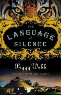 The Language Of Silence by Peggy Webb