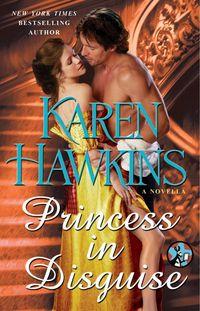 Princess In Disguise by Karen Hawkins