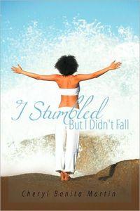 I Stumbled But I Didn't Fall