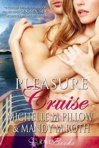Pleasure Cruise by Michelle M. Pillow