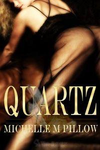Quartz by Michelle M. Pillow