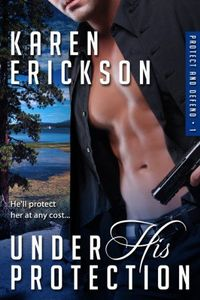 Under His Protection by Karen Erickson