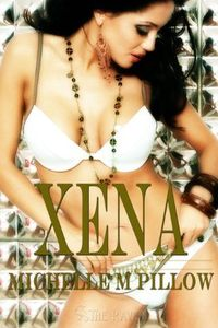 Xena by Michelle M. Pillow