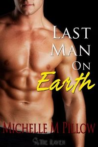 Last Man On Earth by Michelle M. Pillow