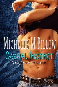 Carnal Instinct by Michelle M. Pillow