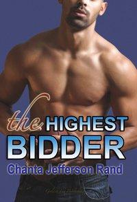 The Highest Bidder by Chanta Rand