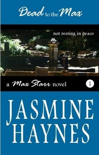 Dead To The Max by Jasmine Haynes