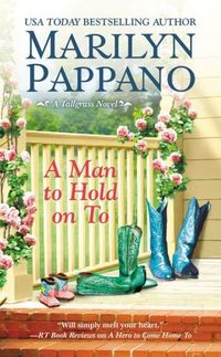 A Man To Hold On To by Marilyn Pappano