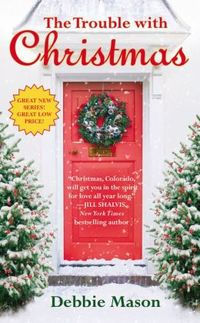 The Trouble With Christmas by Debbie Mason