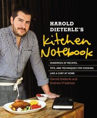 Harold Dieterle's Kitchen Notebook