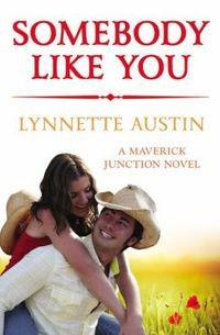 Somebody Like You by Lynnette Austin