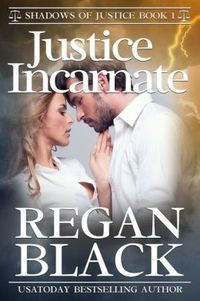 Justice Incarnate by Regan Black