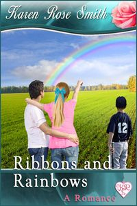 Ribbons And Rainbows by Karen Rose Smith