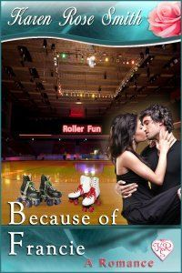 Because of Francie by Karen Rose Smith