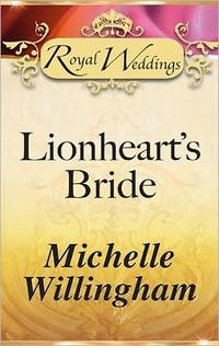 Lionheart's Bride by Michelle Willingham