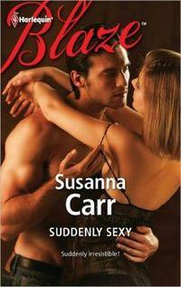 Suddenly Sexy by Susanna Carr