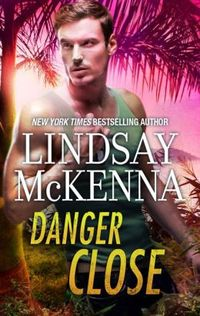 Danger Close by Lindsay McKenna