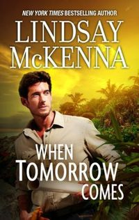 When Tomorrow Comes by Lindsay McKenna