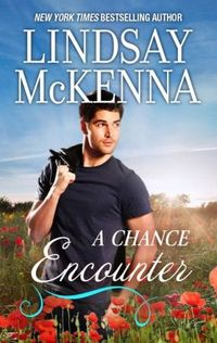 A Chance Encounter by Lindsay McKenna