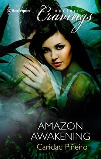 Amazon Awakening by Caridad Pineiro