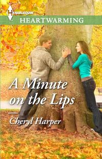 A Minute on the Lips by Cheryl Harper