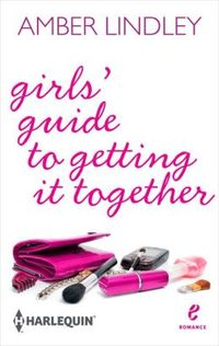 Girls' Guide to Getting It Together