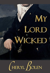 My Lord Wicked by Cheryl Bolen