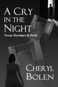 A Cry In The Night by Cheryl Bolen