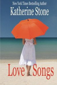 Love Songs by Katherine Stone