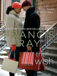 The Wish: A Bonus Holiday Short Story by Francis Ray