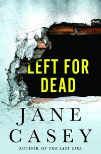 Left for Dead by Jane Casey