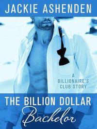 The Billion Dollar Bachelor by Jackie Ashenden