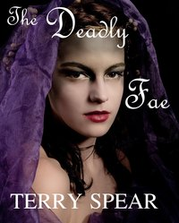 The Deadly Fae by Terry Spear