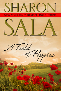 A Field Of Poppies by Sharon Sala