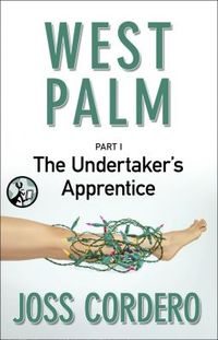 West Palm I: The Undertaker's Apprentice