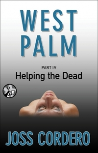 West Palm IV: Helping The Dead