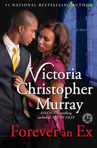 Forever An Ex by Victoria Christopher Murray