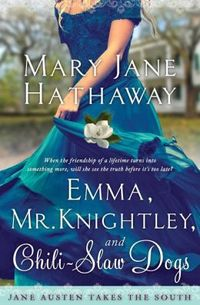 Emma, Mr. Knightley and Chili-Slaw Dog