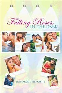 Falling Roses: In the Dark