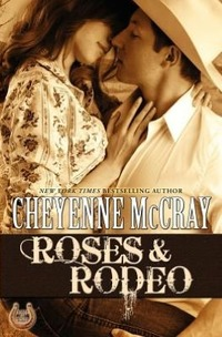 Roses and Rodeo by Cheyenne McCray