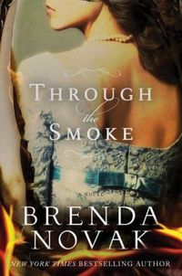 Through The Smoke by Brenda Novak
