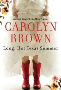 Long, Hot Texas Summer by Carolyn Brown